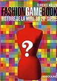 Fashion Game Book : Histoire de la mode du XXe siècle