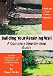 Building You Retaining Wall: A Comple...