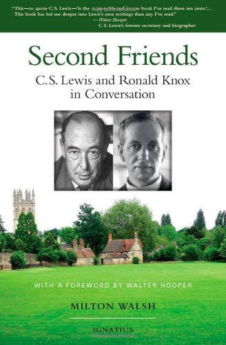 Second Friends: C.S. Lewis and Ronald Knox in Conversation (Cs Lewis And Catholicism compare prices)