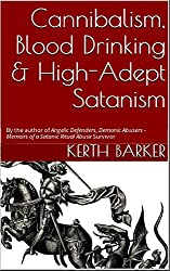 Cannibalism, Blood Drinking & High-Adept Satanism