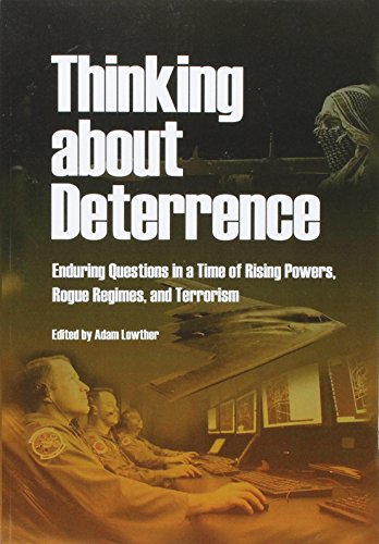 Thinking about Deterrence: Enduring Questions in a Time of Rising Powers, Rogue Regimes, and Terrorism