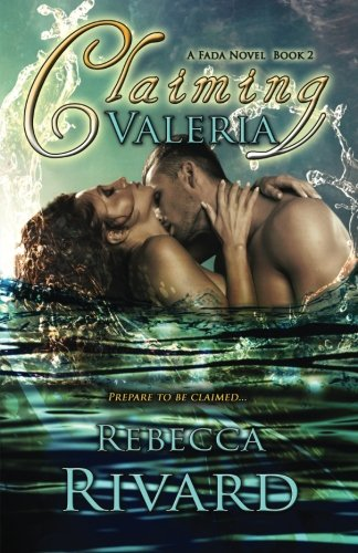 Claiming Valeria: A Fada Novel, Book 2 (The Fada Shapeshifters)