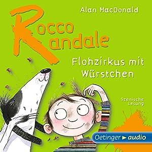 Flohzirkus mit Würstchen (Rocco Randale 2) Hörbuch