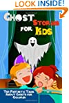 Ghost Stories for Kids: Ten Fantastic...