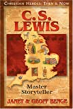 img - for C.S. Lewis: Master Storyteller (Christian Heroes: Then & Now) book / textbook / text book