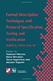 img - for Formal Description Techniques and Protocol Specification, Testing and Verification: FORTE X / PSTV XVII '97 (IFIP Advances in Information and Communication Technology) book / textbook / text book