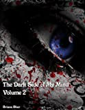 The Dark Side Of My Mind - Volume 2