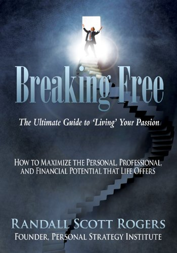 Breaking Free: The Ultimate Guide to 'Living' Your Passion PDF