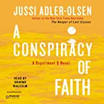 A Conspiracy of Faith: Department Q, Book 3 (       UNABRIDGED) by Jussi Adler-Olsen Narrated by Graeme Malcolm