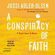 A Conspiracy of Faith: Department Q, Book 3 Audiobook by Jussi Adler-Olsen Narrated by Graeme Malcolm