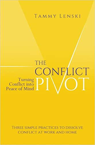 The Conflict Pivot: Turning Conflict into Peace of Mind