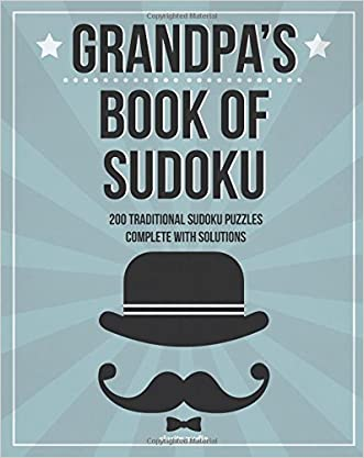 Grandpa's Book Of Sudoku: 200 traditional sudoku puzzles in easy, medium & hard