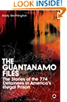 The Guantanamo Files: The Stories of...
