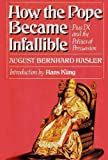 img - for How the Pope Became Infallible: Pius IX and the Politics of Persuasion book / textbook / text book