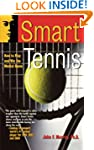 Smart Tennis: How to Play and Win the...