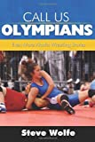 img - for Call Us Olympians: Even More Alaska Wrestling Stories book / textbook / text book