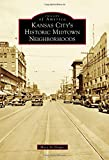 img - for Kansas City's Historic Midtown Neighborhoods (Images of America) book / textbook / text book