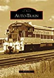 img - for Auto-Train (Images of Rail) by Wally Ely (2009-11-04) book / textbook / text book