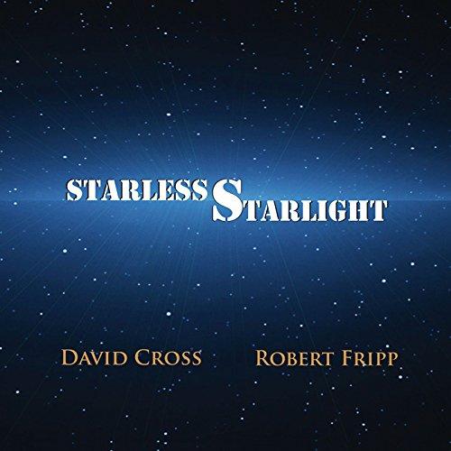 David Cross And Robert Fripp-Starless Starlight-CD-FLAC-2015-NBFLAC Download