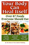 img - for Your Body can Heal Itself: Over 87 Foods Everyone Should Eat book / textbook / text book