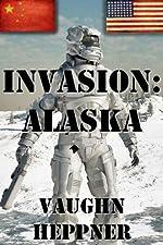 Invasion: Alaska (Invasion America Book 1)
