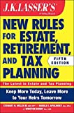 img - for By Stewart H. Welch III JK Lasser's New Rules for Estate, Retirement, and Tax Planning (5th Edition) [Paperback] book / textbook / text book