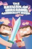 The Return of Herobrine: A Minecraft Novel