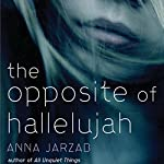 The Opposite of Hallelujah | Anna Jarzab
