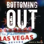 Bottoming Out | Daniel J. Hanlon