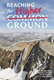 Reaching for Higher Ground: Creating Purpose-driven, Principled & Powerful Groups