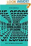 The Secret War Between Downloading an...