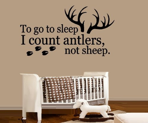 "TO GO TO SLEEP I COUNT ANTLERS NOT SHEEP #2 ~ WALL DECAL 13"" X 25"""