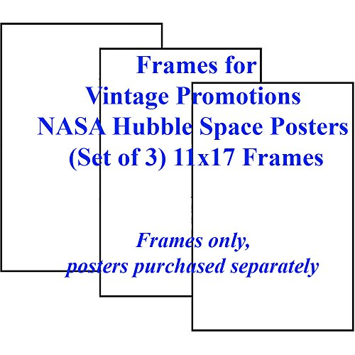 Frames For Nasa Hubble Space Posters (Set Of 3) 11X17 Professional Astronomy Photographs From Hubble Space Telescope [Frames Only, Posters Purchased Separately]