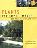 img - for Plants For Dry Climates: How To Select, Grow, And Enjoy, Revised Edition book / textbook / text book