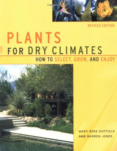 Plants For Dry Climates: How To Select, Grow, And Enjoy, Revised Edition front-1021610