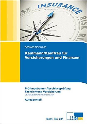 kaufmann-kauffrau-fur-versicherungen-und-finanzen-prufungstrainer-abschlussprufung-ubungsaufgaben-un