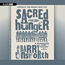 Sacred Hunger (       UNABRIDGED) by Barry Unsworth Narrated by David Rintoul