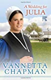 A Wedding for Julia (The Pebble Creek Amish Series)
