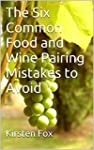 The Six Common Food and Wine Pairing...