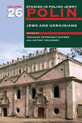 polin-studies-in-polish-jewry-volume-26-jews-and-ukrainians-2014-01-01