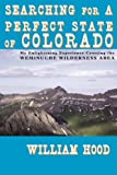 Searching For A Perfect State Of Colorado: My Enlightening Experience Crossing the Weminuche Wilderness Area