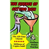 The Science of Getting Rich: Unabridged Original ~ Wallace D. Wattles