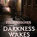 Darkness Wakes Audiobook by Tim Waggoner Narrated by John Williams