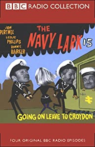 The Navy Lark, Volume 15: Going on Leave to Croydon | [Laurie Wyman, George Evans]