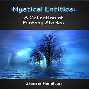 Mystical Entities: A Collection of Fantasy Stories | [Zhanna Hamilton]