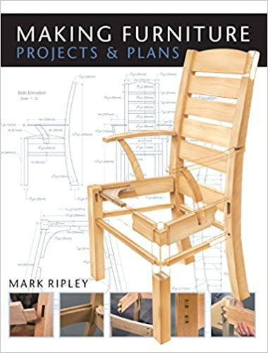Making furniture projects and plans by mark ripley