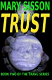 Trust: Book 2 of the Trang Series (Volume 2)