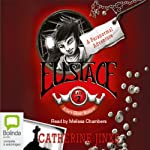 Eustace: Allie's Ghost Hunters # 2 | Catherine Jinks