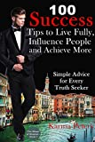 img - for 100 Success Tips to Live Fully, Influence People and Achieve More: Simple Advice for Every Truth Seeker (The Wheel of Wisdom) book / textbook / text book