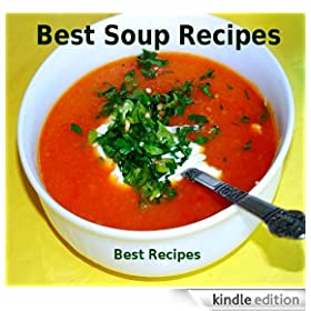 Best Soup Recipes (Healthy Soup Recipes Cookbook)